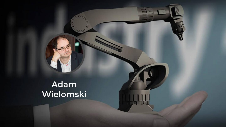 Adam Wielomski Nowoczesna Myśl Narodowa Przemysł 4.0